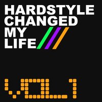 Hardstyle Changed My Life, Vol. 1 — сборник