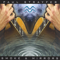 Smoke & Mirrors — Paul Strayfer
