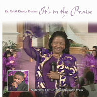 It's In The Praise — Dr. Pat Mckinstry, Chris Byrd & Davidic Praise