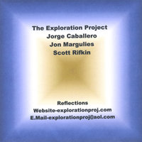 The Exploration Project- Reflections — Jorge Caballero, Jon Margulies and Scott Rifkin
