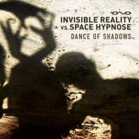 Dance of Shadows — Invisible Reality, Space Hypnose