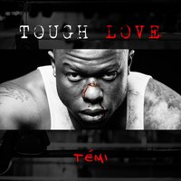Tough Love — Temi