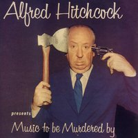 Alfred Hitchcock Presents Music to Be Murdered By — ALFRED HITCHCOCK, Jeff Alexander