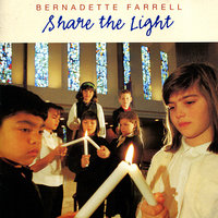 Share the Light — Bernadette Farrell