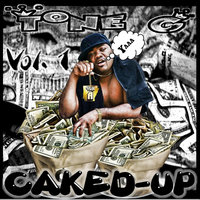 Caked Up, Vol. 1 — Tone G