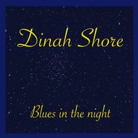 Blues In The Night — Dinah Shore