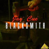 Blacksmith — Jay Cue
