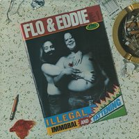 Illegal, Immoral and Fattening — Flo & Eddie