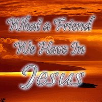 What a Friend We Have in Jesus — The Pilgrim Travelers