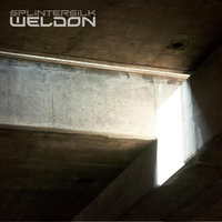 Weldon — Splintersilk