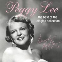 The Best Of The Singles Collection — Peggy Lee