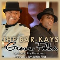 Grown Folks (feat. The Unknowns) - Single — The Bar-Kays, The Unknowns