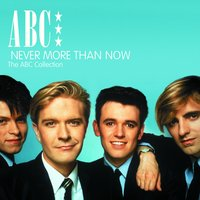 Never More Than Now - The ABC Collection — ABC