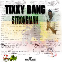 Strong Man — Tixxy Bang