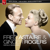 Golden Voices - Fred Astaire & Ginger Rogers — Fred Astaire, Fred Astaire & Ginger Rogers, Ginger Rogers