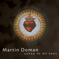 Lover of My Soul — Martin Doman