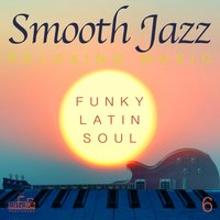Smooth Jazz Relaxing Music, Vol. 6 — FRANCESCO DIGILIO, Smooth Jazz Band