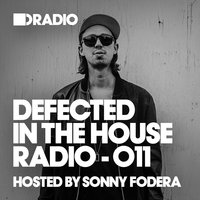 Defected In The House Radio Show: Episode 011 (hosted by Sonny Fodera) — Defected Radio