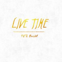 Live Time — TEZ Buck$