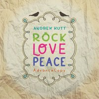 Rock Love Peace — Andrew Kutt