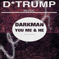 You Me & He — Darkman