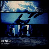 Immanence — Checkmate