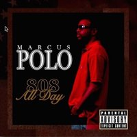 808 All Day — Marcus Polo
