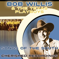 Songs Of The South — Bob Willis And His Texas Playboys