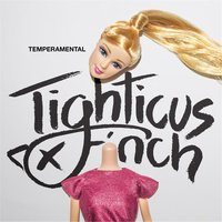 Temperamental — Tighticus Finch