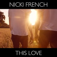 This Love — Nicki French