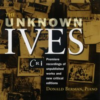The Unknown Ives — Чарлз Айвз, Carl Ruggles, Donald Berman