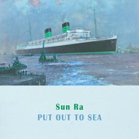 Put Out To Sea — Sun Ra