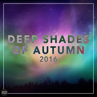 Deep Shades Of Autumn 2016 — сборник