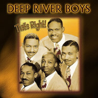 That's Right — The Deep River Boys