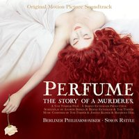 Perfume: The Story of a Murderer OST — Sir Simon Rattle, Berliner Philharmoniker