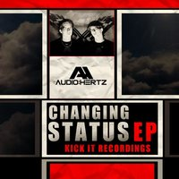 Changing Status EP — Audio Hertz