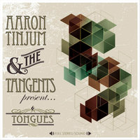 Tongues — Aaron Tinjum and the Tangents