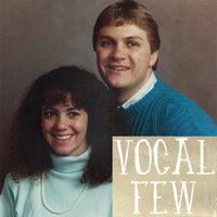 I Found What I've Been Looking For - Kent and Suzanne's Song — Vocal Few