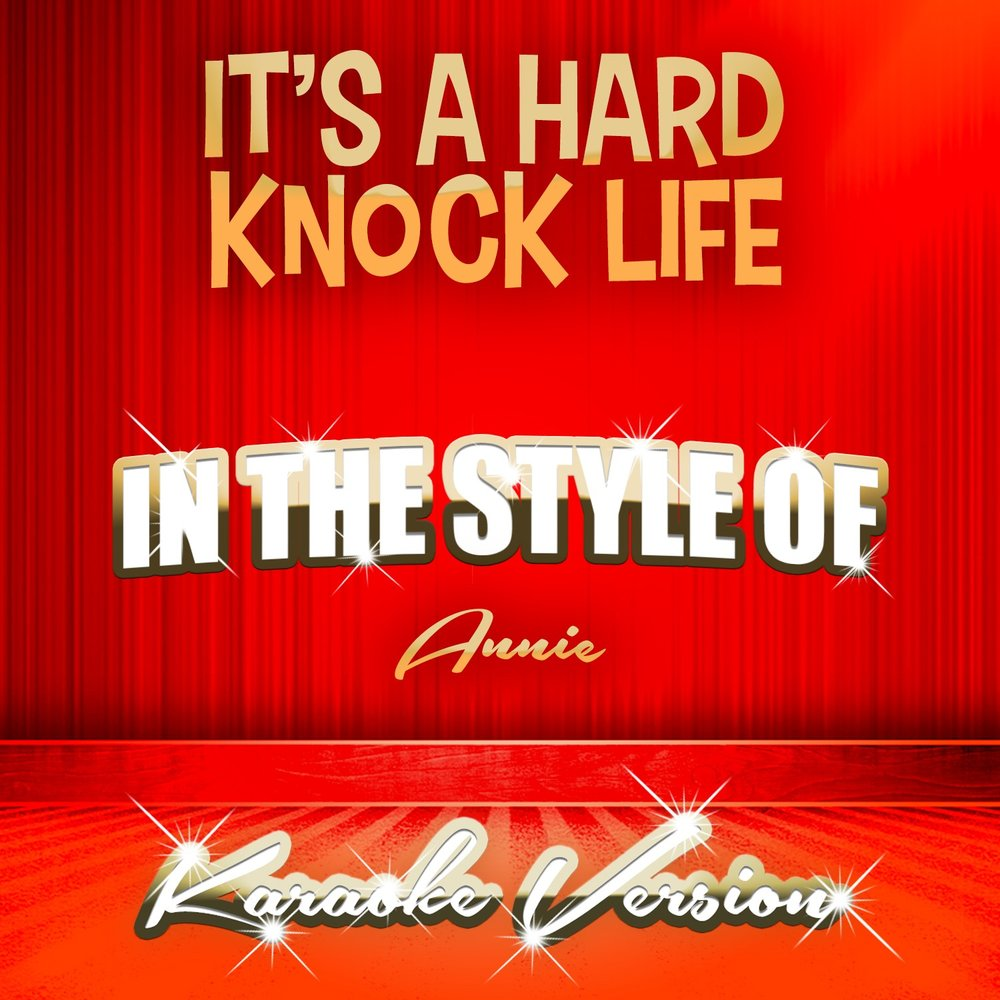 a hard knock life The song it's a hard knock life from (my favourite) the original version of the movie annie made in 1982 just follow this simple colour-coded lyric video to hard-knock life and you'll know the words in.