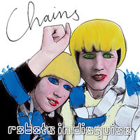 Chains — Robots In Disguise