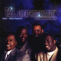 T.S.L. Live At West Angeles — The Starlights