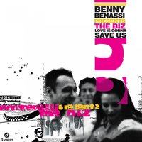 Love is Gonna Save Us - Single — Benny Benassi, The Biz
