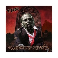 Allopathic Zombie — The Perpetual Renegades
