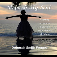 Refresh My Soul — Deborah Smith Pegues