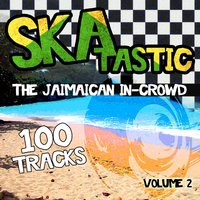Skatastic - The Jamaican In-Crowd - 100 Tracks, Vol. 2 — сборник