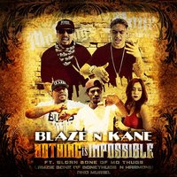 Nothing Is Impossible — Layzie Bone, Muriel, Blaze N Kane, Sloan Bone