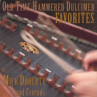 Old Time Hammered Dulcimer Favorites — Mick Doherty and Friends