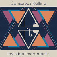 Invisible-Instruments — Conscious Kalling