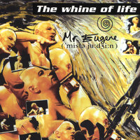 The whine of life — Mr.Eugene