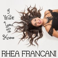 I Want You to Know - EP — Rhea Francani